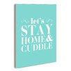 Stupell Industries Let's Stay Home and Cuddle Boutique Chic by Lulusimon Studio Textual Art on Plaque