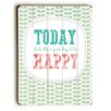 Artehouse LLC Today Happy Wall Décor