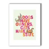 Americanflat Dogs Have Owner Graphic Art