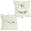 One Bella Casa Tonight or Not Tonight Reversible Throw Pillow