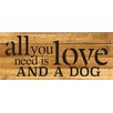 Artistic Reflections All You Need is Love and a Dog Textual Art