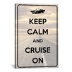 iCanvas Keep Calm and Cruise On Textual Art on Canvas