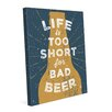 Click Wall Art Life is Too Short For Bad Beer Graphic Art on Wrapped Canvas in Blue and Gold