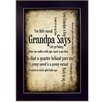 Millwork Engineering Grandpa Says by Susan Ball Framed Textual Art