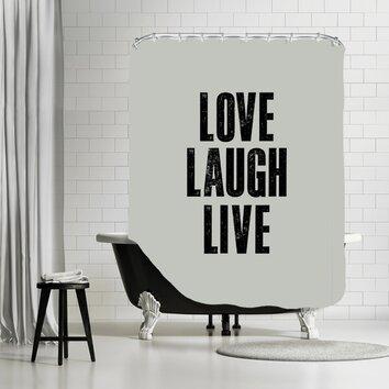 Love Laugh Live Shower Curtain