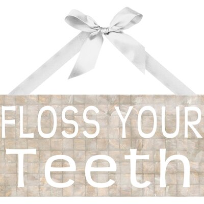 Floss Your Teeth Textual Art on Plaque by PTM Images