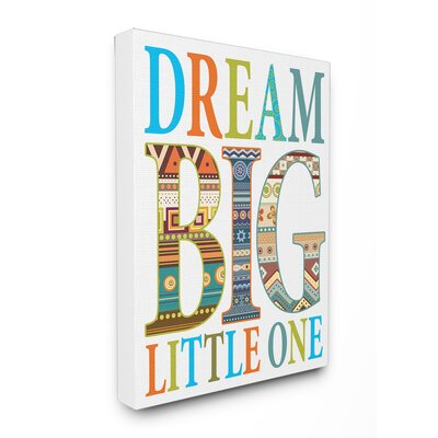 Dream Big Little One Boho by Irina Urteaga Graphic Art on Canvas by Stupell Industries ...