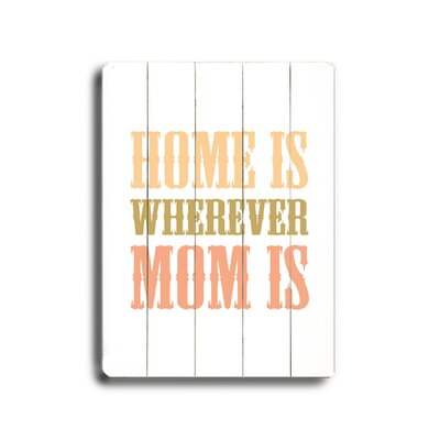 Home Is Wherever Mom Is Wood Sign by Artehouse LLC