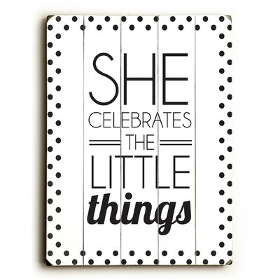 She Celebrates the Little Things Wood Sign by Artehouse LLC