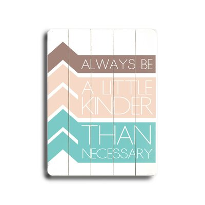 Always Be Wood Sign by Artehouse LLC