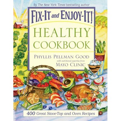 Good Books Fix-It and Enjoy-It Healthy Cookbook 400 Great Stove-top and Oven Recipes