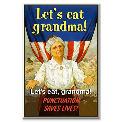 Buyenlarge Let's Eat Grandma! Punctuation Saves Lives! Vintage Advertisement on Wrapped Canvas
