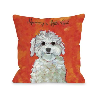 Doggy Décor Mommy's Little Girl Throw Pillow by One Bella Casa