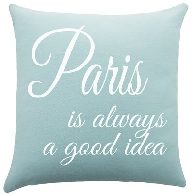 Paris is Always a Good Idea Cotton Throw Pillow by TheWatsonShop