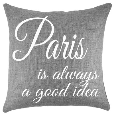 Paris Is Always a Good Idea Burlap Throw Pillow by TheWatsonShop