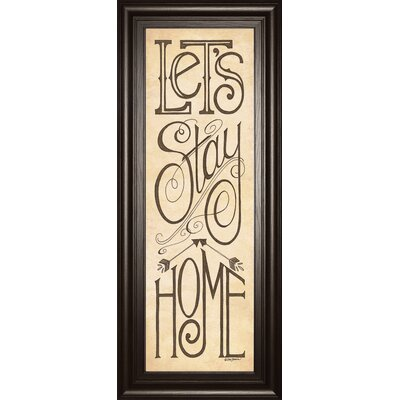 Let's Stay Home by Deb Strain Framed Textual Art by ClassyArtWholesalers
