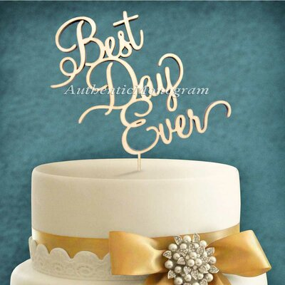 Best Day Ever Wooden Cake Topper by aMonogramArtUnlimited
