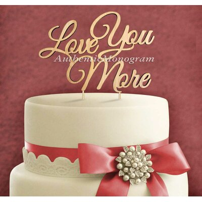 Love You More Wooden Cake Topper by aMonogramArtUnlimited
