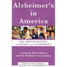 Alzheimer's in America; The Shriver Report on Women and Alzheimer's