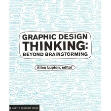 Graphic Design Thinking; Beyond Brainstorming
