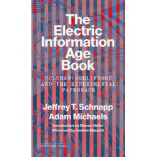 The Electric Information Age Book; Mcluhan / Agel / Fiore and the Experimental Paperback