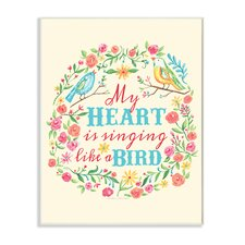 The Kids Room My Heart is Singing Like a Bird Floral Wall Plaque