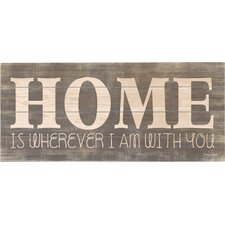 Home Is Wherever I Am With You Wall Décor