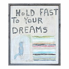 Hold Fast to Your Dreams Framed Painting Print