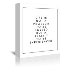 Life is Not a Problem to be Solved But a Reality to be Experienced Textual Art on Gallery Wrapped Canvas