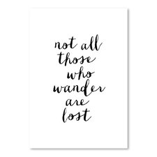 """""""Not All Those Who Wander Are Lost"""" Poster Textual Art"""