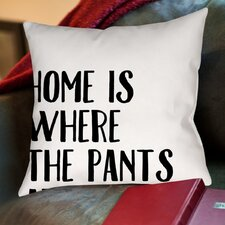 Home Is Where The Pants Aren'T Cotton Throw Pillow