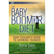 The Baby Boomer Diet Body Ecology's Guide to Growing Younger