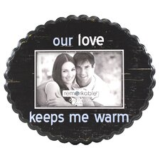 Expressions Our Love Keeps Me Warm Photo Frame