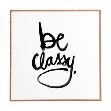 Be Classy by Kal Barteski Framed Wall Art