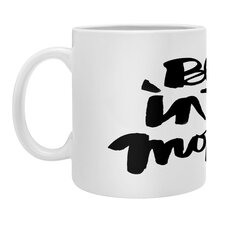 Kal Barteski Be In The Moment Coffee Mug