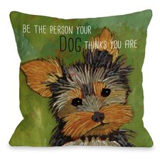 Doggy Décor Be The Person Throw Pillow