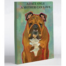 Doggy Decor a Face Only a Mother Can Love Graphic Art on Wrapped Canvas