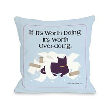 Doggy Décor Worth Doing Cat Throw Pillow