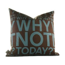 "Graphic Pillows ""Why Not"" Throw Pillow"