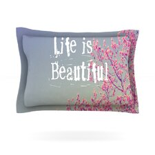 Life is Beautiful by Rachel Burbee Pillow Sham