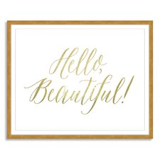 Hello Beautiful by Shelley Weir Framed Textual Art