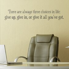 Three Choices in life Wall Decal