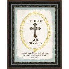 He Hears Our Prayers Framed Textual Art