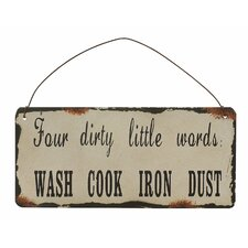 """Four Dirty Little Words, Wash Cook Iron Dust"" Antique Wisdom Sign Wall Décor"