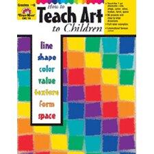 How to Teach Art to Children Grade 1-6 Book