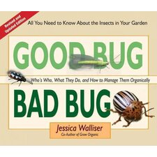 Good Bug Bad Bug; Who's Who, What They Do and How to Manage Them Organically