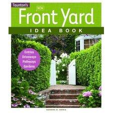 New Front Yard Idea Book; Entries, Driveways, Pathways, Gardens