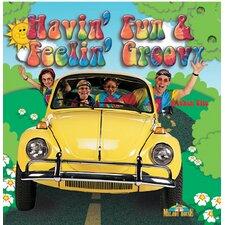 Havin Fun and Feelin Groovy CD