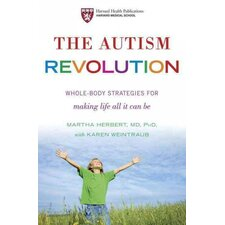 The Autism Revolution; Whole-Body Strategies for Making Life All It Can Be