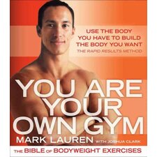 You Are Your Own Gym; the Bible of Bodyweight Exercises